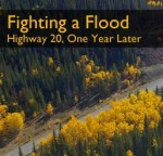 Fighting a Flood - Highway 20, One Year Later