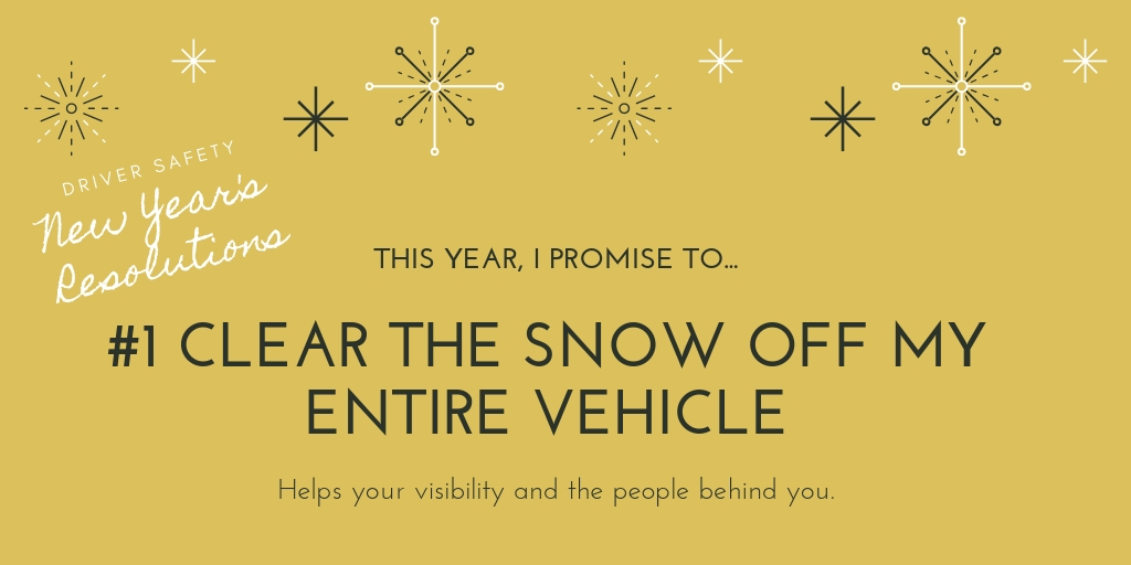 clear all the snow off your vehicle New Years Resolution