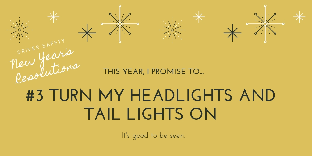 turn headlights and tail lights on New Years Resolution
