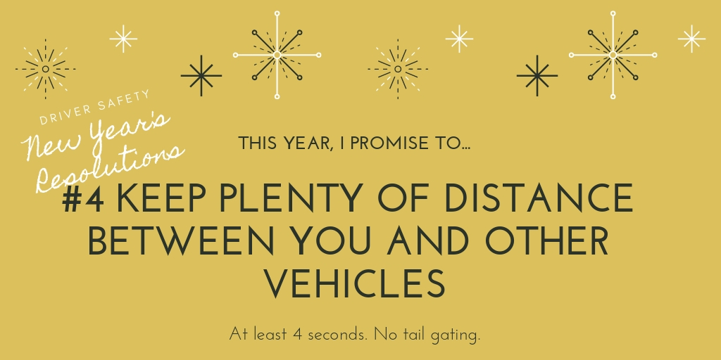 keep your distance from the vehicle in front of you New Years Resolution